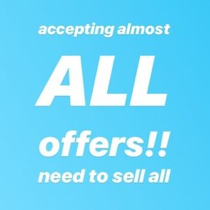 Other - Accepting practically any and all offers!